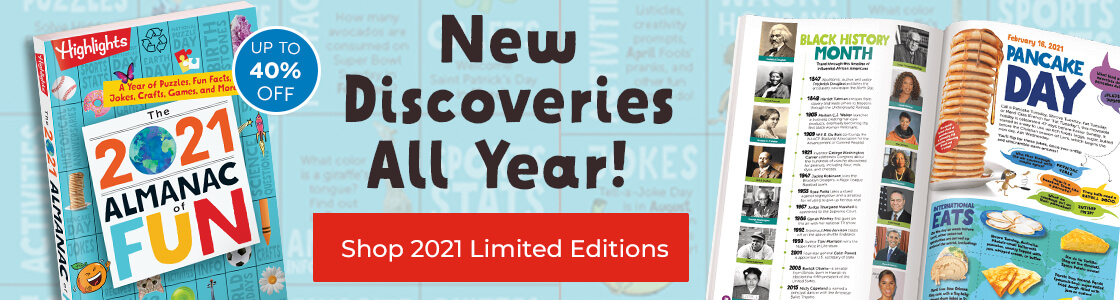 Our 2021 Almanac of Fun offers new discoveries all year long!
