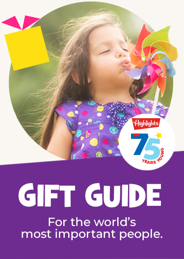 Give gifts from Highlights all year long, for birthdays, holidays or just because!