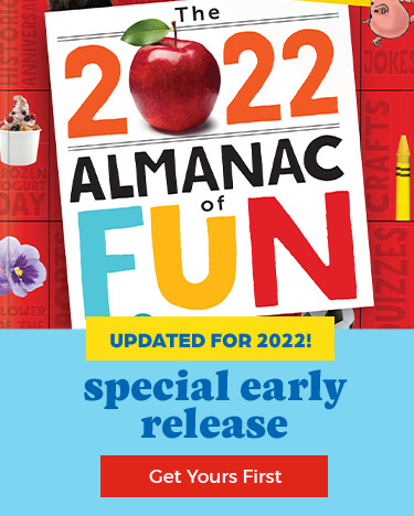 Filled with celebrations for every day, our Almanac of Fun has been updated for 2022!