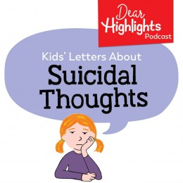 Dear Highlights suicidal thoughts