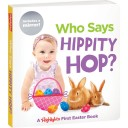 Who Says Hippity Hop? baby board book